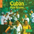 THE ROUGH GUIDE TO CUBAN RARE GROOV