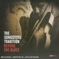 THE SONGSTERS TRADITION - BEFORE THE BLUES