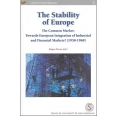 The Stability of Europe - The Common Market : Towards European Integration of Industrial and Financial Markets ? (1958-1968)