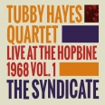 THE SYNDICATE : LIVE AT THE HOPBINE 1968 VOL. 1