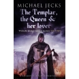 The Templar, the Queen and Her Lover (Knights Templar Mysteries 24)