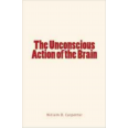 The Unconscious Action of the Brain