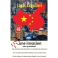 The unparalleled invasion /  Une invasion sans précédent / La invasión sin paralelo - A political anticipation short story from Jack London (1910)  / Une nouvelle d'anticipation politique de Jack London (1910)