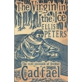 The Virgin in the Ice - The Sixth Chronicle of Brother Cadfael