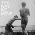 THE WAY WE MOVE