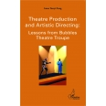 Theatre production and artistic directing - Lessons from Bubbles Theatre Troupe