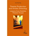 Theatre production and Artistic Directing : Lessons from Bubbles Theatre Troupe