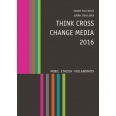 Think Cross Change Media 2016