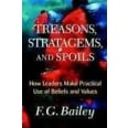TREASONS , STRATAGEMS AND SPOILS : HOW LEADERS MAKE PRACTICAL USE