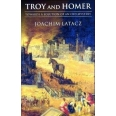 Troy and Homer. - Towards a Solution of an old Mystery