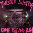 TWISTED SISTER/COME OUT AND