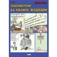 Vaccination : la grande illusion