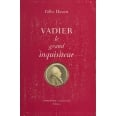 Vadier, le grand inquisiteur : 1736-1828