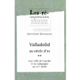 Valladolid au siècle d'or. Tome2