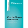 W, or the Memory of Childhood by Georges Perec (Book Analysis)