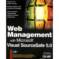 WEB MANAGEMENT WITH MICROSOFT VISUAL SOURCESAFE 5.0. Edition en anglais