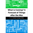 What is Coming? A Forecast of Things after the War
