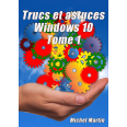 Windows 10 Astuces - Tome 1