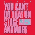 YOU CAN'T DO THAT ON STAGE ANYMORE VOL5