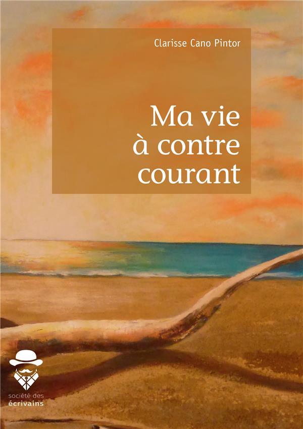 Ma Vie A Contre Courant 9782342165784_0