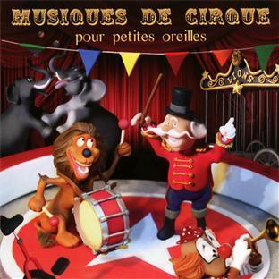 Image du produit MUSIQUES DE CIRQUE POUR PETITES OREILLES