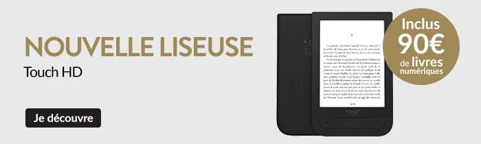 Nouvelle Liseuse TouchHD - Inclus 90€ de Livres Numériques