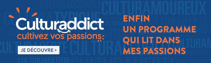 Culturaddict, cultivez vos passions
