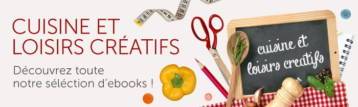 http://media.cultura.com/media/wysiwyg/VITRINES/2015/Ebook/W8/W8_cuisine_loisirs_creatifs.jpg