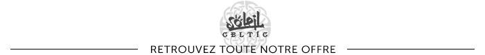 Retrouvez toute notre offre Soleil Celtic