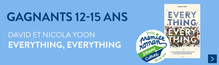 Gagnants 12-15 ans : David et Nicolas Yoon - Everything, Everything