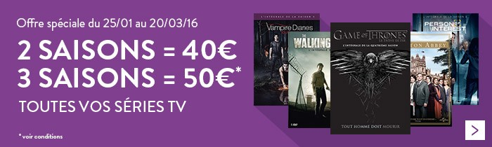Séries TV: 2=40€ / 3=50€