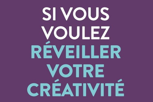 Réveiller votre créativité
