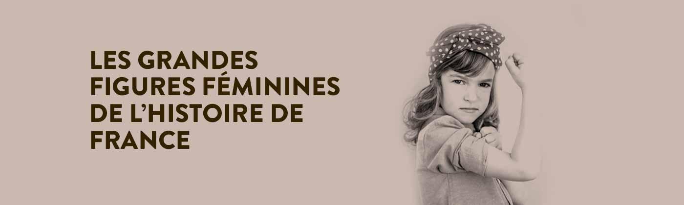 Les grandes figures féminines de l'histoire de France